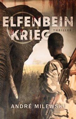 Elfenbeinkrieg (eBook, ePUB) - Milewski, André