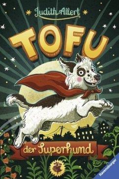 Tofu, der Superhund (Mängelexemplar) - Allert, Judith