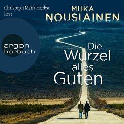Die Wurzel alles Guten (Autorisierte Lesefassung) (MP3-Download) - Nousiainen, Miika