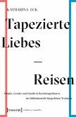 Tapezierte Liebes-Reisen (eBook, PDF)