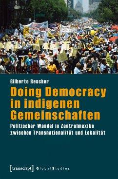 Doing Democracy in indigenen Gemeinschaften (eBook, PDF) - Rescher, Gilberto