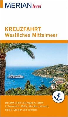 MERIAN live! Reiseführer Kreuzfahrt westliches Mittelmeer (eBook, ePUB) - Wolandt, Holger