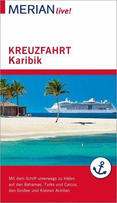 MERIAN live! Reiseführer Kreuzfahrt Karibik (eBook, ePUB) - Müller-Wöbcke, Birgit; Wöbcke, Manfred