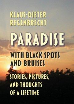 Paradise with Black Spots and Bruises (eBook, ePUB) - Regenbrecht, Klaus-Dieter