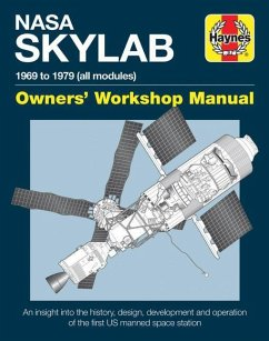 NASA Skylab Owners' Workshop Manual: 1969 to 1979 (All Models) - An Insight Into the History, Design, Development and Operation of the First Us Manned - Baker, David