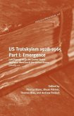 Us Trotskyism 1928-1965. Part I: Emergence: Left Opposition in the United States. Dissident Marxism in the United States: Volume 2