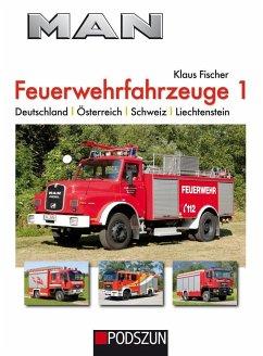 MAN Feuerwehrfahrzeuge, Band 1 - Fischer, Klaus