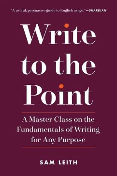 Write to the Point: A Master Class on the Funda...