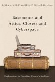 Basements and Attics, Closets and Cyberspace: Explorations in Canadian Women's Archives