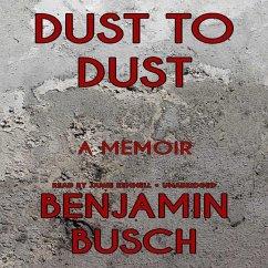 Dust to Dust: A Memoir - Busch, Benjamin