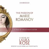 The Passion of Marie Romanov: A Tale of Anastasia's Sister