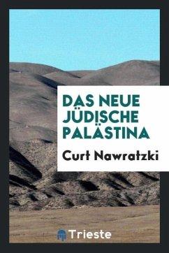 Das neue jüdische Palästina - Nawratzki, Curt