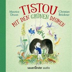 Tistou mit den grünen Daumen (Ungekürzte Lesung) (MP3-Download) - Druon, Maurice