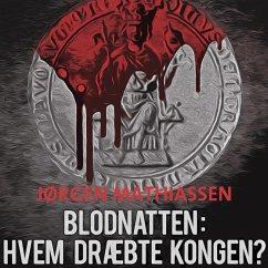 9788711796986 - Mathiassen, Jørgen: Blodnatten: Hvem dræbte kongen? (uforkortet) (MP3-Download) - Bog