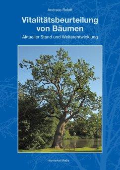 Vitalitätsbeurteilung von Bäumen - Roloff, Andreas