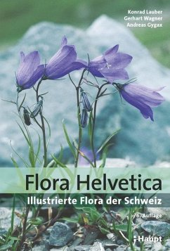 Flora Helvetica - Illustrierte Flora der Schweiz - Lauber, Konrad; Wagner, Gerhart; Gygax, Andreas