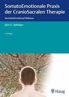 SomatoEmotionale Praxis der CranioSacralen Therapie - Upledger, John E.