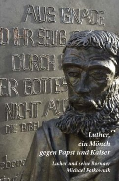 Luther, ein Mönch gegen Papst und Kaiser - Potkownik, Michael