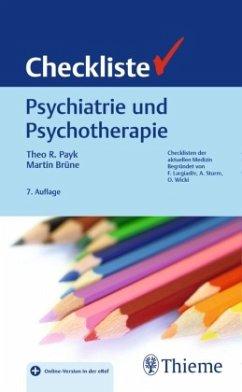 Checkliste Psychiatrie und Psychotherapie - Payk, Theo R.; Brüne, Martin