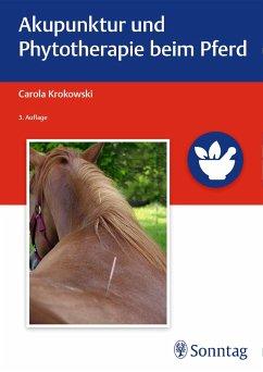 Akupunktur und Phytotherapie beim Pferd - Krokowski, Carola