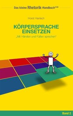 Rhetorik-Handbuch 2100 - Körpersprache einsetzen