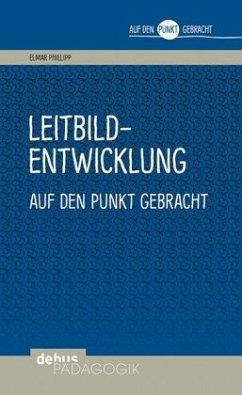 Leitbildentwicklung auf den Punkt gebracht - Philipp, Elmar