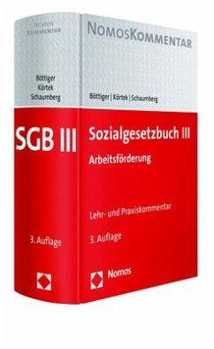 Sozialgesetzbuch III - Böttiger, Walter; Körtek, Yasemin; Schaumberg, Torsten