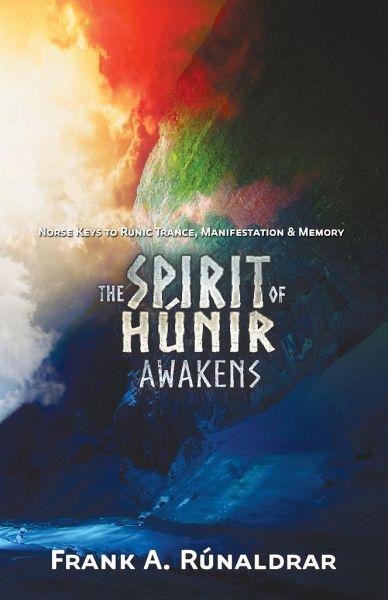 The Spirit of Hunir Awakens (Part 2) - Rúnaldrar, Frank A