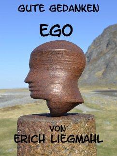 Gute Gedanken: Ego (eBook, ePUB) - Liegmahl, Erich