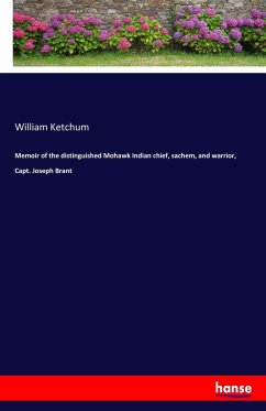 Memoir of the distinguished Mohawk Indian chief, sachem, and warrior, Capt. Joseph Brant