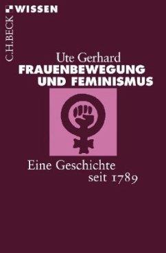 Frauenbewegung und Feminismus - Gerhard, Ute