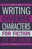 Writing Diverse Characters For Fiction, TV or Film (eBook, ePUB)