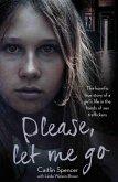 Please, Let Me Go (eBook, ePUB)