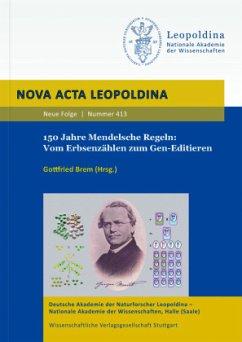 150 Jahre Mendelsche Regeln: Vom Erbsenzählen zum Gen-Editieren - Brem, Gottfried