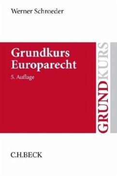 Grundkurs Europarecht - Schroeder, Werner