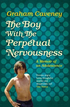 The Boy with the Perpetual Nervousness (eBook, ePUB) - Caveney, Graham