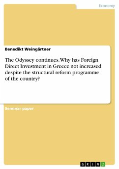 The Odyssey continues. Why has Foreign Direct Investment in Greece not increased despite the structural reform programme of the country? (eBook, PDF)