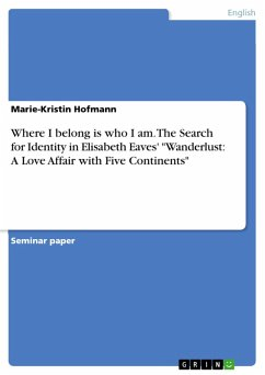Where I belong is who I am. The Search for Identity in Elisabeth Eaves'