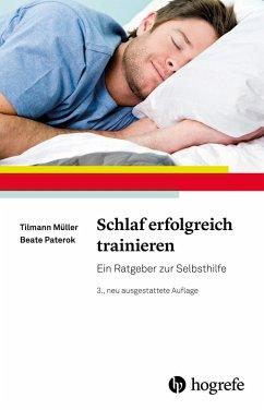 Schlaf erfolgreich trainieren (eBook, ePUB) - Müller, Tilmann; Paterok, Beate