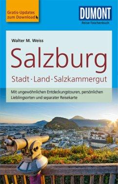DuMont Reise-Taschenbuch Reiseführer Salzburg, Stadt, Land, Salzkammergut - Weiss, Walter M.