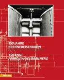 150 Jahre Brennereisenbahn - 150 anni ferrovia del Brennero