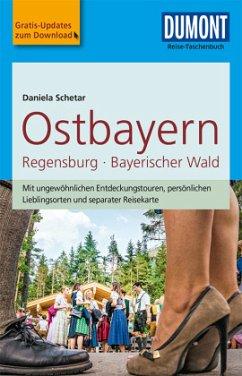 DuMont Reise-Taschenbuch Reiseführer Ostbayern,...