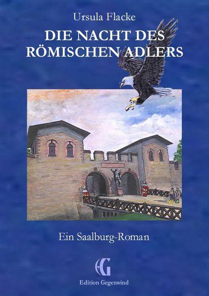 Die Nacht des römischen Adlers - Flacke, Ursula
