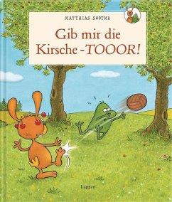 Nulli und Priesemut: Gib mir die Kirsche - Toooor! - Sodtke, Matthias