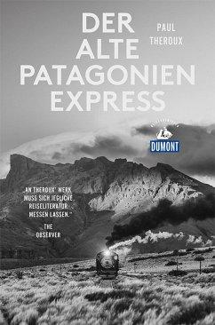 Der alte Patagonien-Express (DuMont Reiseabenteuer) - Theroux, Paul