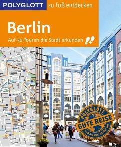 POLYGLOTT Reiseführer Berlin zu Fuß entdecken (eBook, ePUB) - Egelkraut, Ortrun