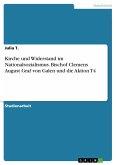 Kirche und Widerstand im Nationalsozialismus. Bischof Clemens August Graf von Galen und die Aktion T4 (eBook, PDF)
