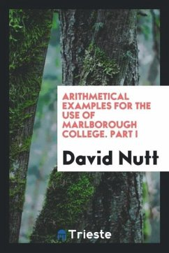 9780649315796 - Nutt, David: Arithmetical examples for the use of Marlborough college. Part I - Libro