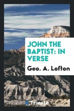 9780649315727 - Lofton, Geo. A.: John the Baptist - Book
