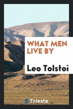 9780649315550 - Tolstoi, Leo: What Men Live by - Livre